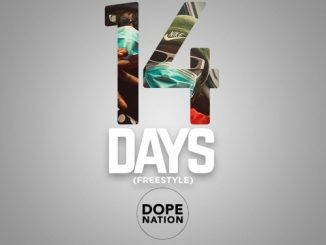 Dopenation - 14 Days (Freestyle) Mp3 Audio Download
