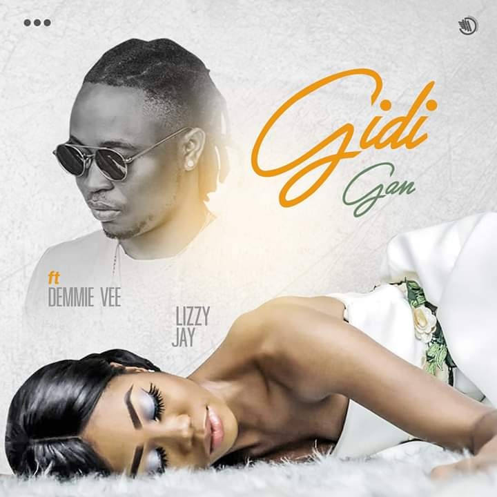 Lizzy Jay - Gidi Gan Ft. Demmie Vee Mp3 Audio Download