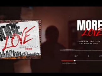 Queen Naija - More Love Ft. Mod Da God Mp3 Audio Download