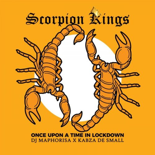 ALBUM: DJ Maphorisa & Kabza de Small Once Upon A Time In Lockdown (Scorpion Kings Live 2) download