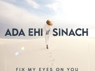 Ada Ehi  Fix My Eyes On You Ft. Sinach mp3 download