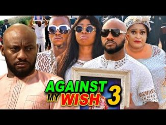 DOWNLOAD: Against The Wish Season 3 Latest Nigerian 2020 Nollywood Movie