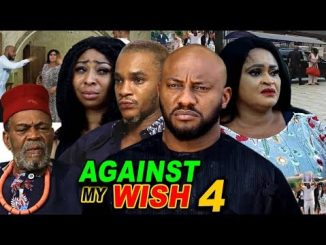 DOWNLOAD: Against The Wish Season 4 Latest Nigerian 2020 Nollywood Movie