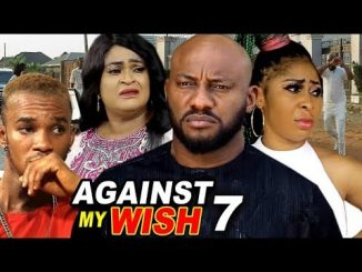 DOWNLOAD: Against The Wish Season 7 Latest Nigerian 2020 Nollywood Movie
