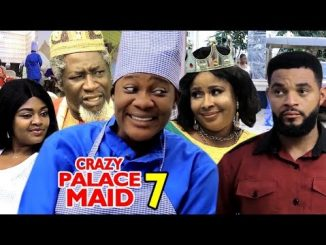 DOWNLOAD: Crazy Palace Maid Season 7 Latest Nigerian 2020 Nollywood Movie