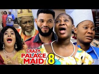 DOWNLOAD: Crazy Palace Maid Season 8 Latest Nigerian 2020 Nollywood Movie