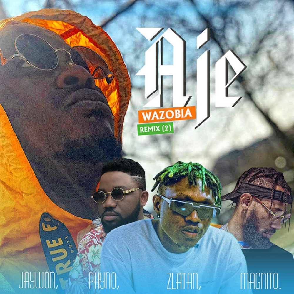 Jaywon Aje Wazobia Remix (Part 2) ft. Phyno, Zlatan, Magnito mp3 download