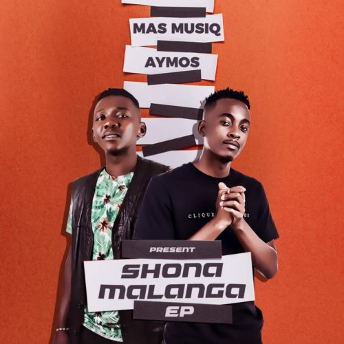 Mas Musiq & Aymos - Shonamalanga Ft. Myztro Mp3 Audio Download
