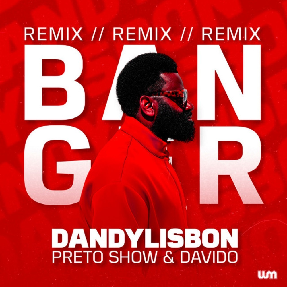 Preto Show  Banger (Remix) Ft. Davido & Dandy Lisbon mp3 download