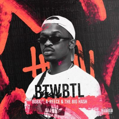808x Built to Win Born to Lose (BTWBTL) Ft. A-Reece, The Big Hash mp3 download