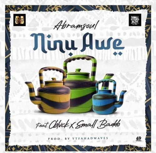 Abramsoul  Ninu Awe Ft. CBlvck, Small Baddo mp3 download