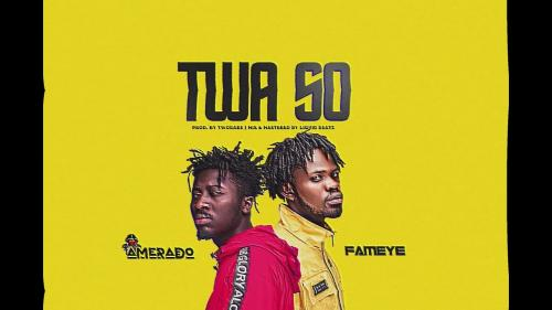 Amerado  Twa So Ft. Fameye mp3 download