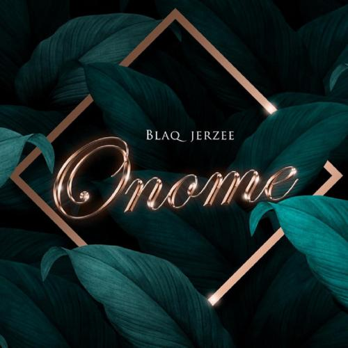 Blaq Jerzee  Onome mp3 download