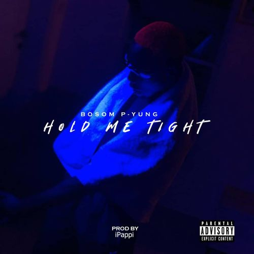 Bosom P-Yung Hold Me Tight mp3 download