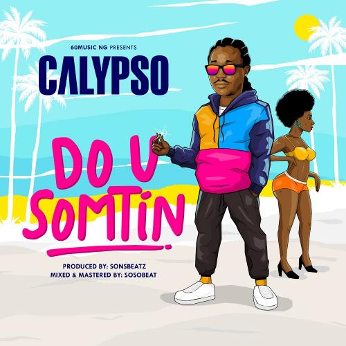 Calypso Do U Somtin mp3 download