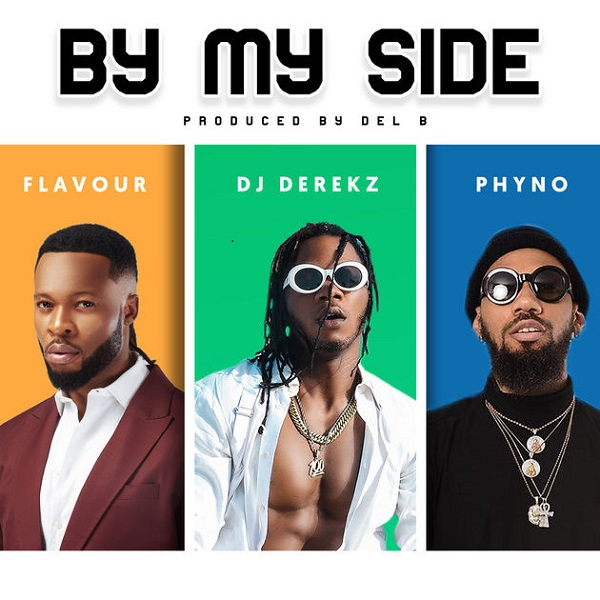 DJ Derekz  By My Side ft. Flavour & Phyno mp3 download
