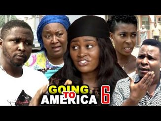 DOWNLOAD: Going To America Season 6 Latest Nigerian 2020 Nollywood Movie
