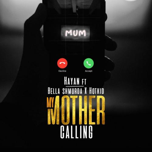 Hayan My Mother Calling Ft. Bella Shmurda, Hotkid mp3 download