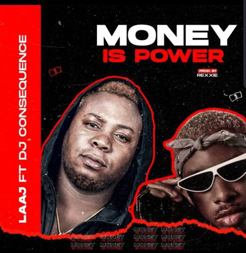 LAAJ Money Is Power Ft. DJ Consequences mp3 download