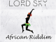 Lord Sky African Riddim mp3 download