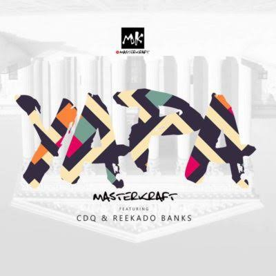 Masterkraft Ft. Reekado Banks, CDQ  Owo Yapa mp3 download