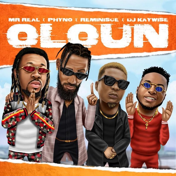Mr Real  Oloun ft. Phyno, Reminisce, DJ Kaywise mp3 download