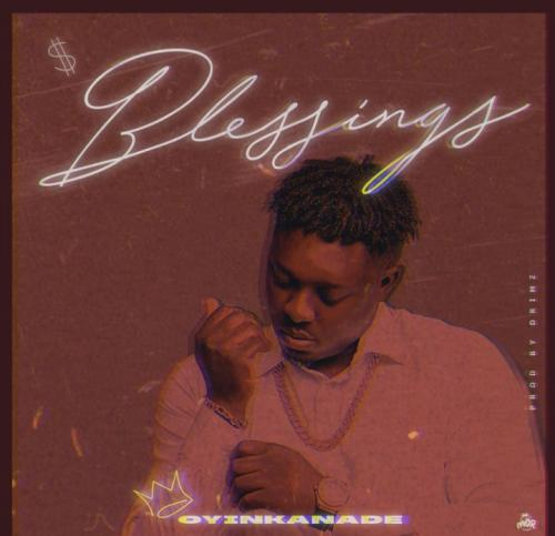 Oyinkanade  Blessings mp3 download