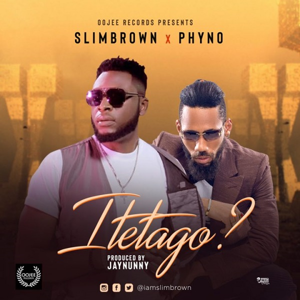 Slim Brown ft. Phyno Itetago mp3 download
