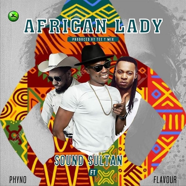 Sound Sultan  African Lady ft. Phyno & Flavour  mp3 download