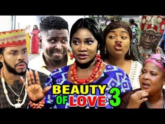 DOWNLOAD: The Beauty Of Love Season 3 Latest Nigerian 2020 Nollywood Movie