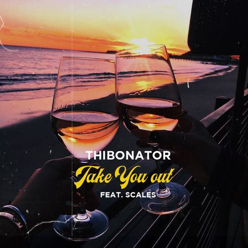 Thibonator  Take You Out Ft. Scales mp3 download