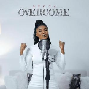 VIDEO: Becca - Overcome Mp4 Download
