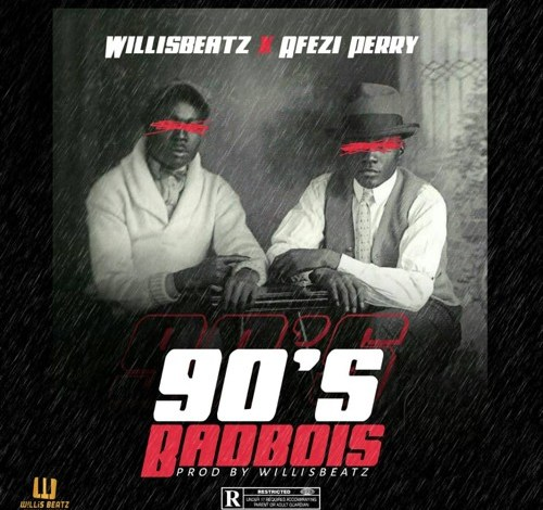 WillisBeatz 90's BadBois Ft. Afezi Perry mp3 download