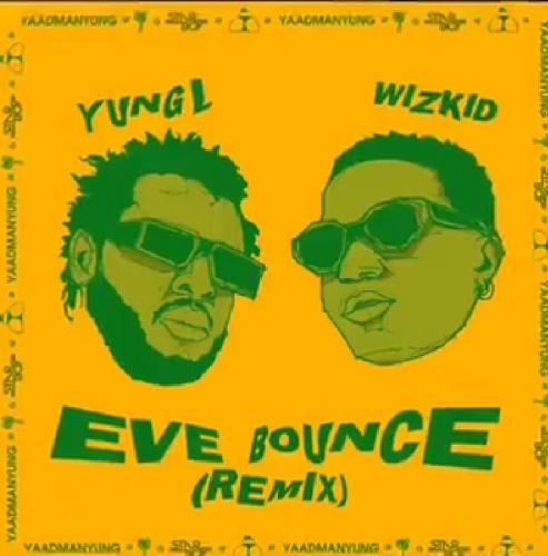 Yung L  Eve Bounce (Remix) Ft. Wizkid mp3 download