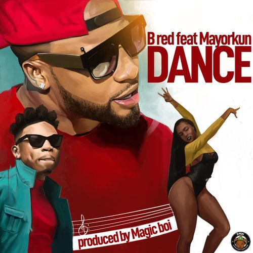 B-Red  Dance Ft. Mayorkun mp3 download