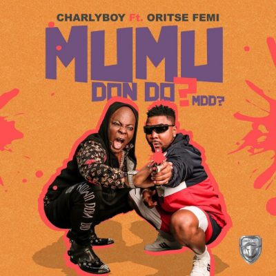 Charly Boy Ft. Oritse Femi Mumu Don Do (MDD?) mp3 download