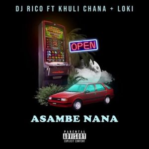 DJ Rico  Asambe Nana Ft. Khuli Chana, Loki mp3 download