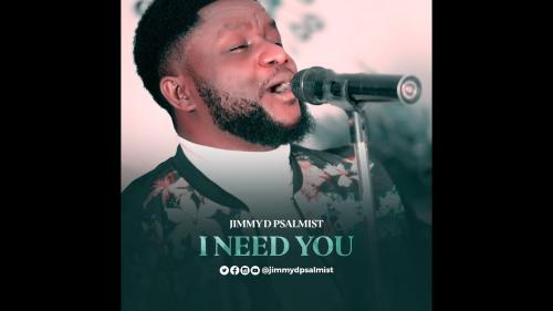 Jimmy D Psalmist  I Need You  mp3 download