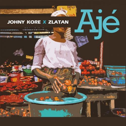 Johny Kore Ft. Zlatan  Aje mp3 download