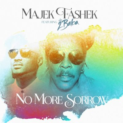 Majek Fashek No More Sorrow Ft. 2Baba mp3 download