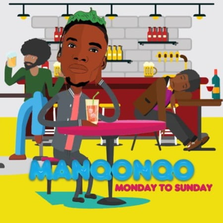 Manqonqo  Monday to Sunday mp3 download