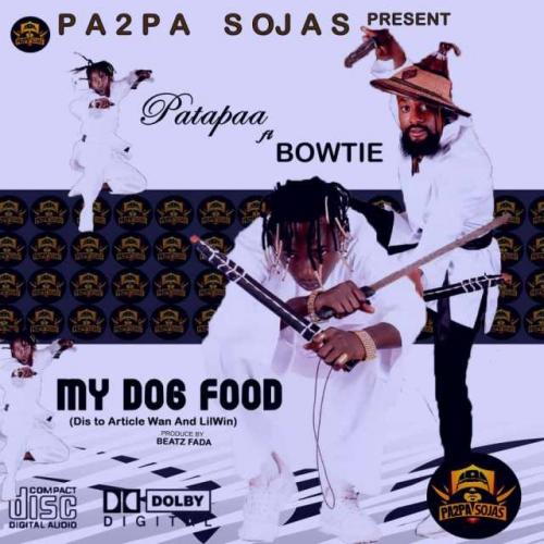 Patapaa  My Dog Food Ft. Bowtie (Lil win & Article Wan Diss) mp3 download