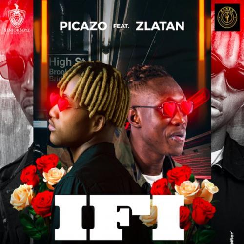 Picazo  If I Ft. Zlatan mp3 download