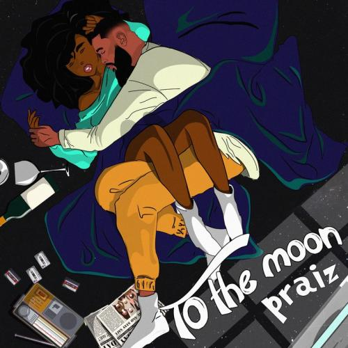 Praiz To The Moon mp3 download