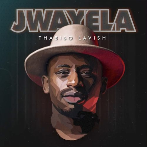 Thabiso Lavish  Jwayela mp3 download