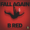 B-Red Fall Again  mp3 download