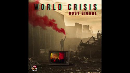 Busy Signal World Crisis mp3 download