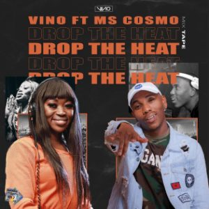 DJ Vino Drop The Heat Ft. Ms Cosmo mp3 download
