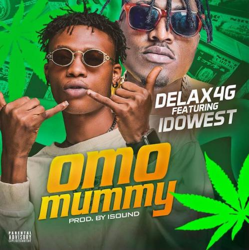 Delax4g Ft. Idowest Omo Mummy mp3 download