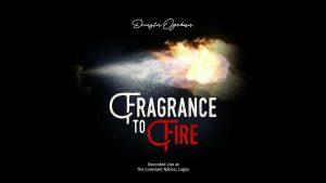 Dunsin Oyekan  Fragrance To Fire mp3 download